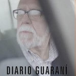 "DOCUMENTAL ""DIARIO GUARANÍ"" SE ESTRENA MAÑANA"
